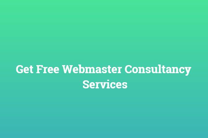 Get Free Webmaster Consultancy Services