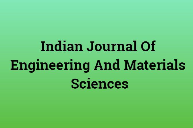 Indian Journal Of Engineering And Materials Sciences