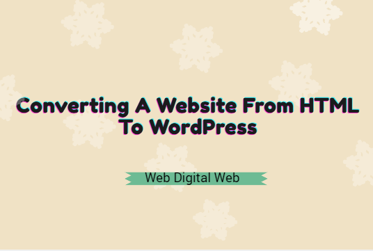 Converting A Website From HTML To WordPress