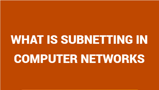 What Is Subnetting In Computer Networks