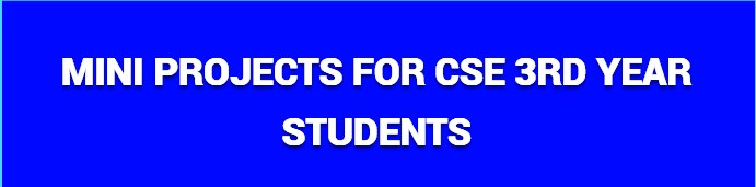 Mini Projects For Cse 3rd Year Students