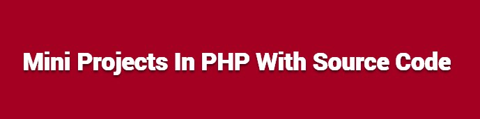 Mini Projects In PHP With Source Code