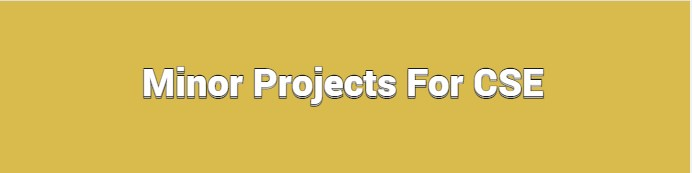 Minor Projects For Cse