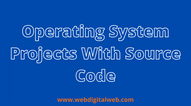 Operating System Projects With Source Code