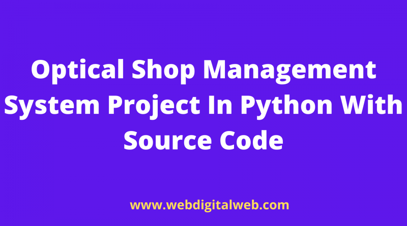 Optical Shop Management System Project In Python