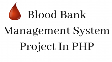Blood Bank Management System Project In PHP