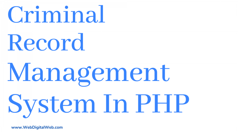 Criminal Record Management System Project In PHP